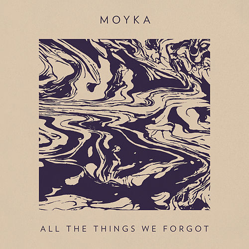All The Things We Forgot by Moyka