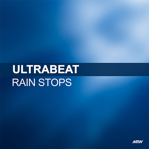 Rain Stops by Ultrabeat