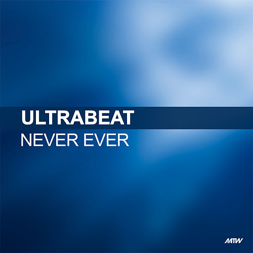 Never Ever by Ultrabeat
