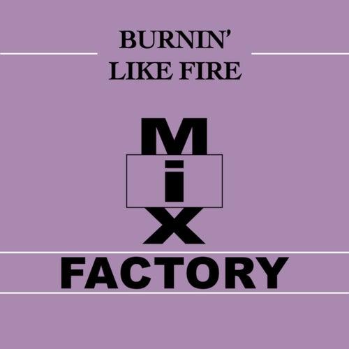 Burnin' Like Fire by Mix Factory
