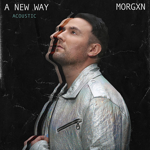 A New Way (Acoustic) di morgxn
