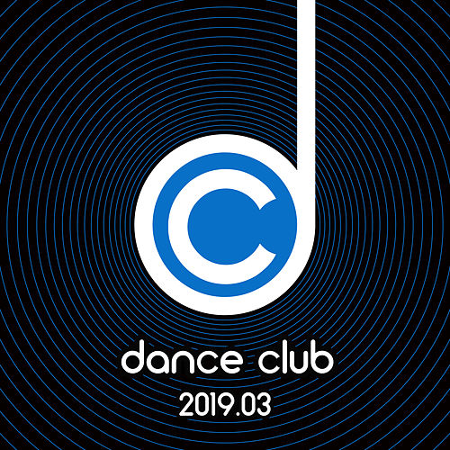 Dance Club 2019.03 von Various Artists