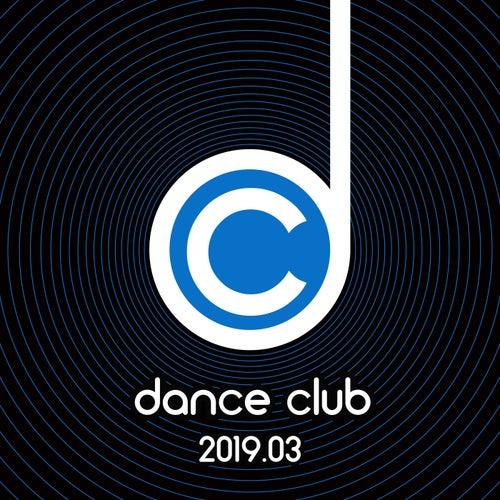 Dance Club 2019.03 von Various Artists