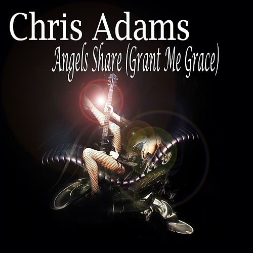 Angels Share (Grant Me Grace) (Extended Version) by Chris Adams