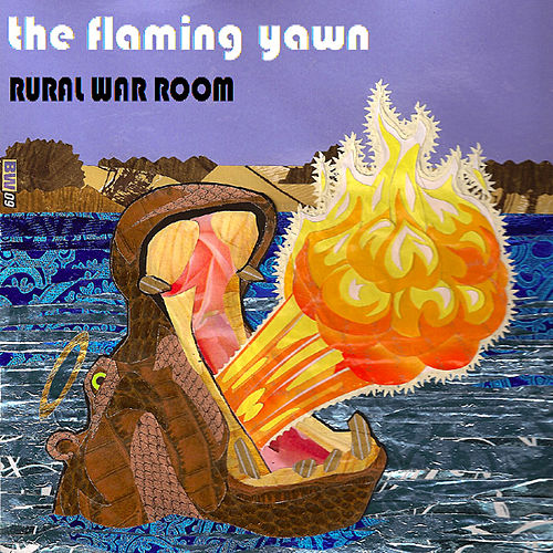 The Flaming Yawn by Rural War Room