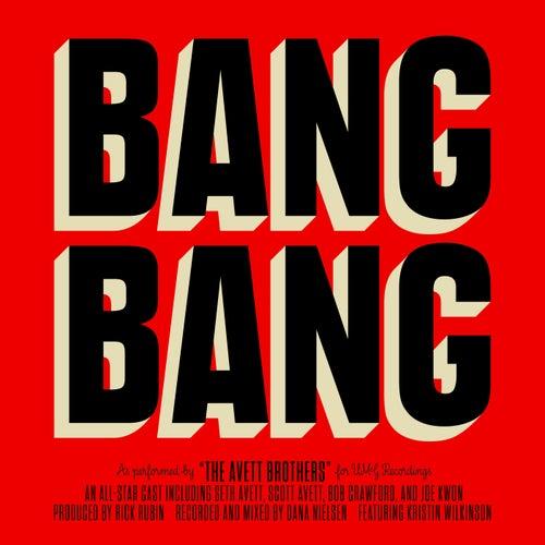 Bang Bang by The Avett Brothers