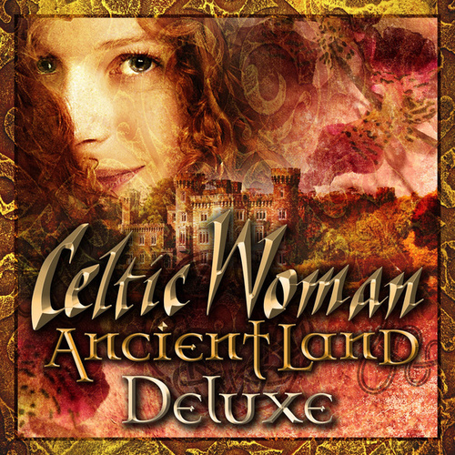 Ancient Land (Deluxe) by Celtic Woman