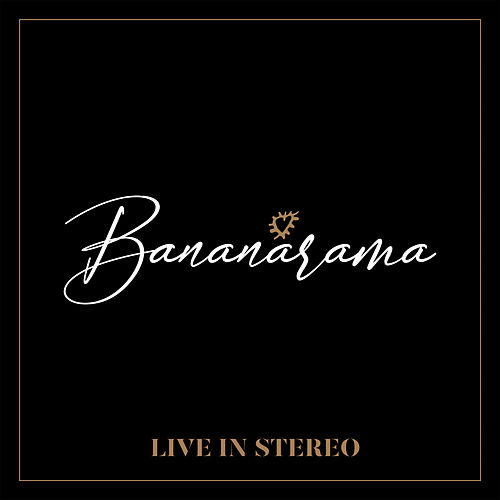 Live In Stereo by Bananarama