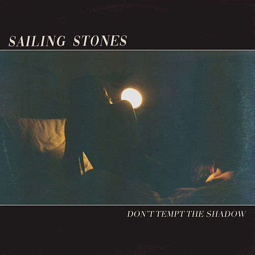 Don't Tempt the Shadow by Sailing Stones