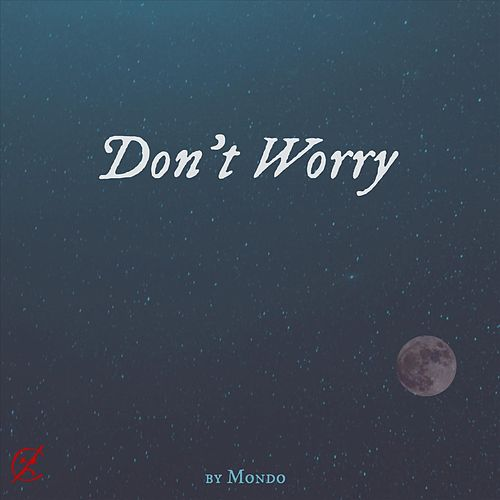 Don't Worry by Mondo