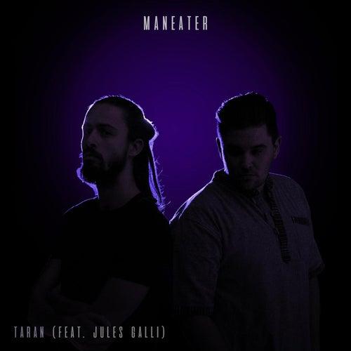 Maneater (feat. Jules Galli) von Taran