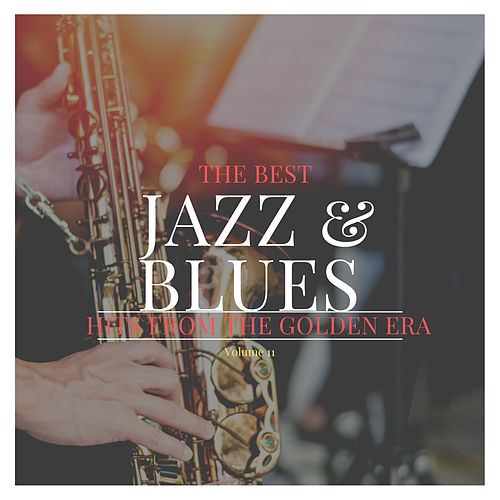 The best Jazz & Blues Hits from the Golden Era, Vol. 11 von Various Artists