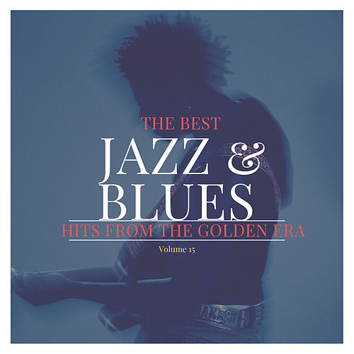 The best Jazz & Blues Hits from the Golden Era, Vol. 15 von Various Artists