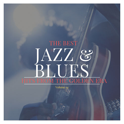 The best Jazz & Blues Hits from the Golden Era, Vol. 14 von Various Artists
