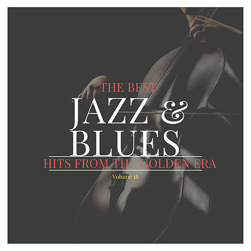The best Jazz & Blues Hits from the Golden Era, Vol. 18 de Various Artists