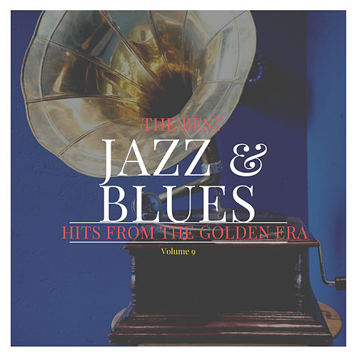 The best Jazz & Blues Hits from the Golden Era, Vol. 9 von Various Artists