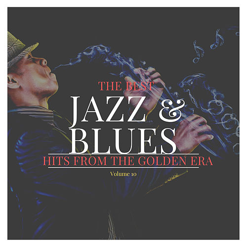 The best Jazz & Blues Hits from the Golden Era, Vol. 10 by Various Artists