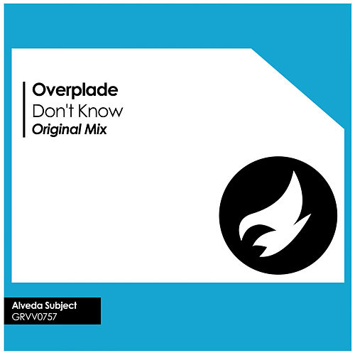 Don't Know by Overplade