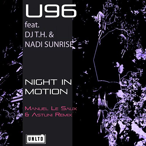 Night in Motion (Manuel Le Saux & Astuni Remix) by U96