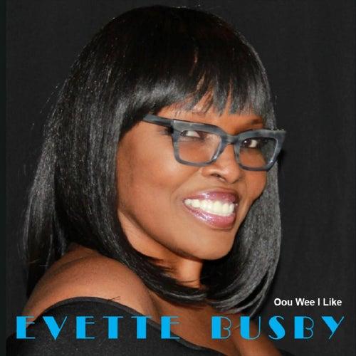 Oou Wee I Like by Evette Busby