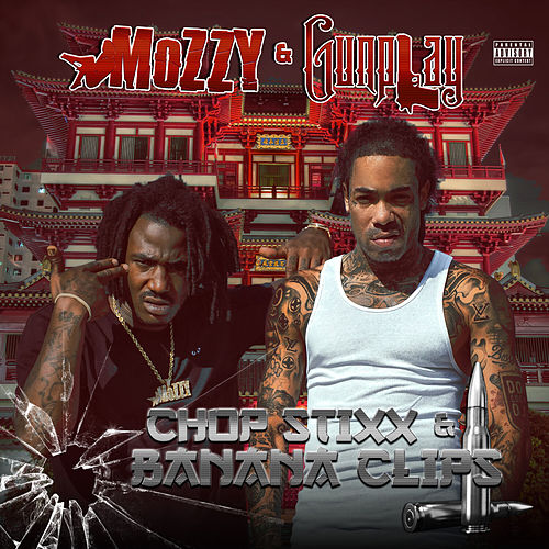 Chop Stixx & Banana Clips by Mozzy