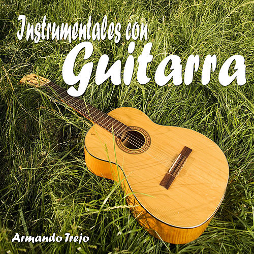 Instrumentales Con Guitarra de Armando Trejo