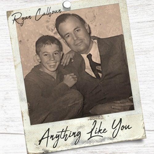 Anything Like You by Ryan Calhoun