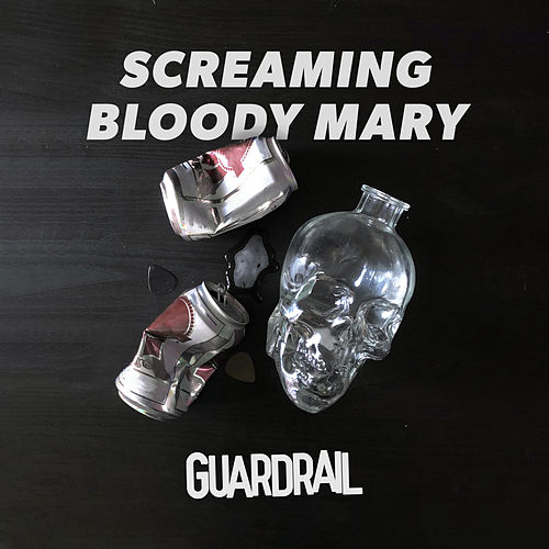 Screaming Bloody Mary by Guardrail