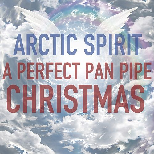 A Perfect Pan Pipe Christmas von Arctic Spirit
