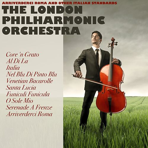 Arrivederci Roma and Other Italian Standards de London Philharmonic Orchestra
