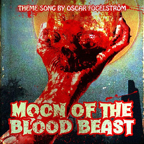 Moon of the Blood Beast (Original Motion Picture Soundtrack) de Oscar Fogelström