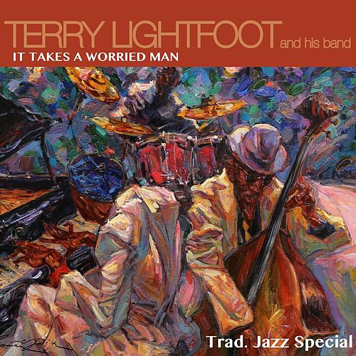 It Takes a Worried Man: Trad Jazz Special by Terry Lightfoot