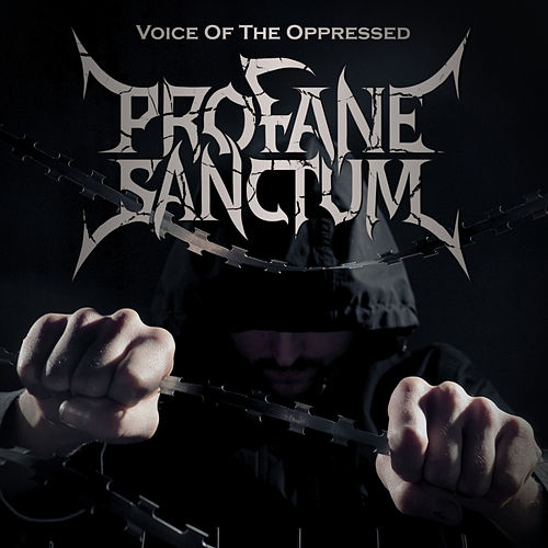 Voice Of The Oppressed by Profane Sanctum