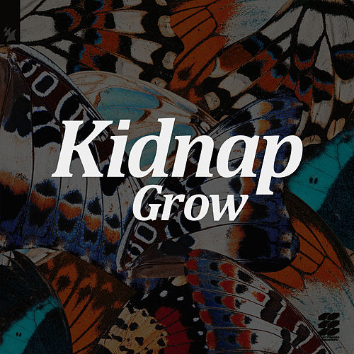 Grow by Kidnap