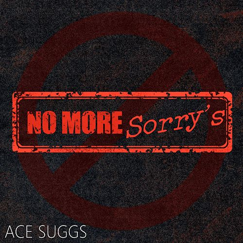 No More Sorry's by Ace Suggs