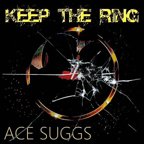 Keep the Ring by Ace Suggs
