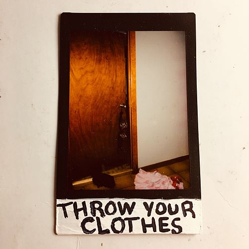 Throw Your Clothes by The Go