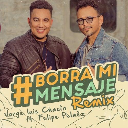 Borra Mi Mensaje (Remix) by Jorge Luis Chacin