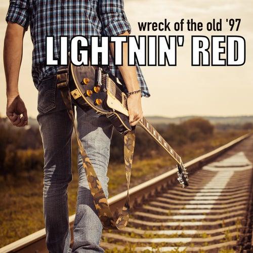 Wreck of the Old '97 von Lightnin' Red