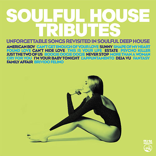 Soulful House Tributes (Unforgettable Songs Revisited In Soulful Deep House) by Various Artists