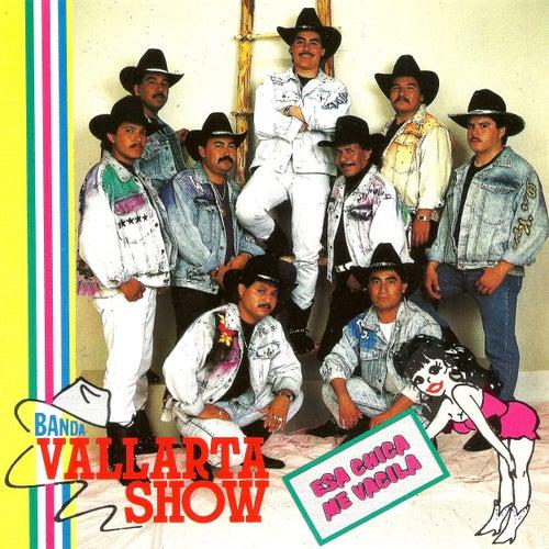 Esa Chica Me Vacila de Banda Vallarta Show