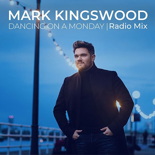 Dancing on a Monday (Radio Mix) by Mark Kingswood