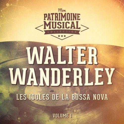 Les Idoles de La Bossa Nova: Walter Wanderley, Vol. 1 von Walter Wanderley