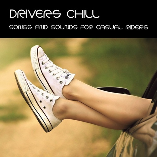 Drivers Chill (Songs & Sounds for Casual Riders) de Various Artists