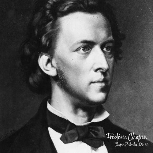 Chopin Préludes, Op. 28 by Frédéric Chopin