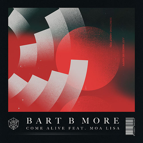 Come Alive von Bart B More