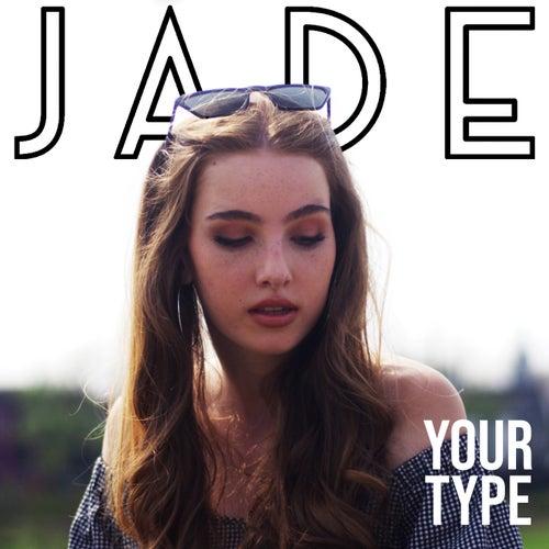 Your Type de Jade