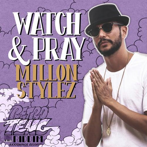 Watch & Pray by Million Stylez
