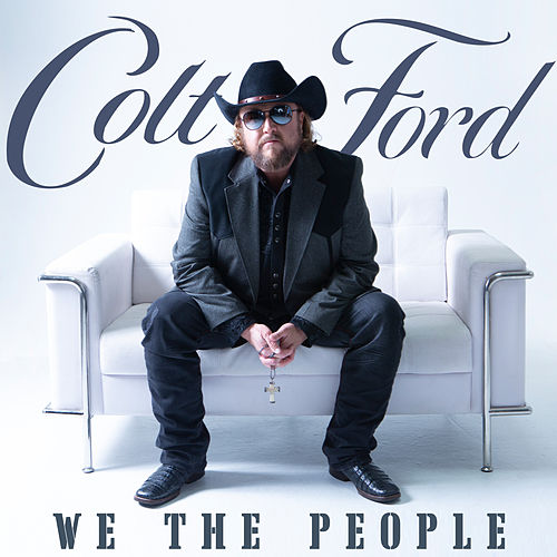 We the People, Vol. 1 von Colt Ford