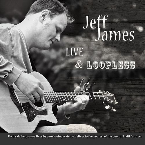 Live & Loopless de Jeff James